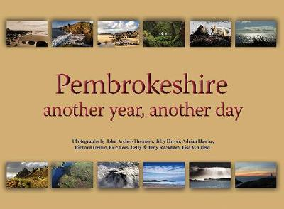 Pembrokeshire: Another Year, Another Day (Hardback)