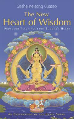The New Heart of Wisdom: Profound Teachings from Buddha's Heart (Paperback)