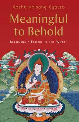 Meaningful to Behold: Becoming a Friend of the World (Hardback)