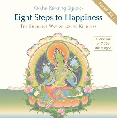 Eight Steps to Happiness: The Buddhist Way of Loving Kindness (CD-Audio)