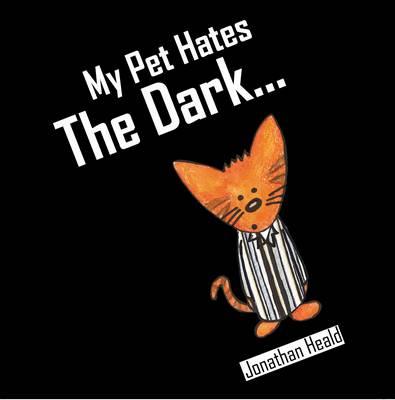 My Pet Hates the Dark - My Pet Hates 4 (Paperback)