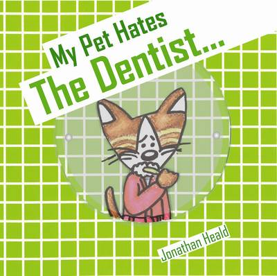 My Pet Hates the Dentist - My Pet Hates 4 (Paperback)