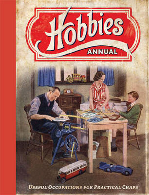 Hobbies Annual: Useful Occupations for Practical Chaps (Hardback)