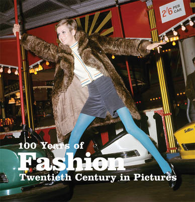 100 Years of Fashion - Twentieth Century in Pictures (Paperback)