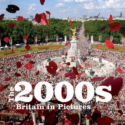 The 2000s: Britain in Pictures (Paperback)
