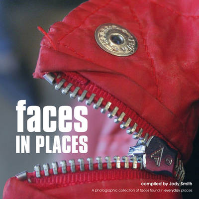 Faces in Places: A Photographic Collection of Faces Found in Everyday Places (Paperback)