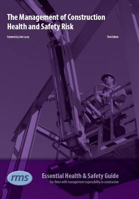 A Guide to the Management of Construction Health and Safety Risk: Meets Requirements of the NEBOSH Certificate in Construction Award (Paperback)