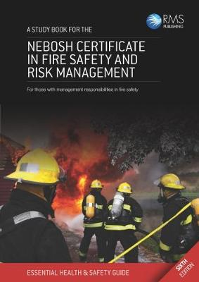 A Study Book for the NEBOSH Certificate in Fire Safety and Risk Management: For Those with Management Responsibilities in Fire Safety (Paperback)