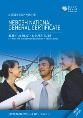 A Study Book for the Nebosh National General Certificate: Essential Health & Safety Guide for Those with Management Responsibility in Health & Safety (Paperback)