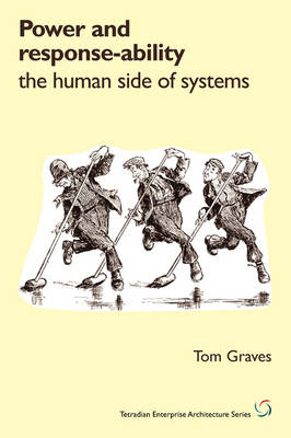 Power and Response-Ability: The Human Side of Systems (Paperback)