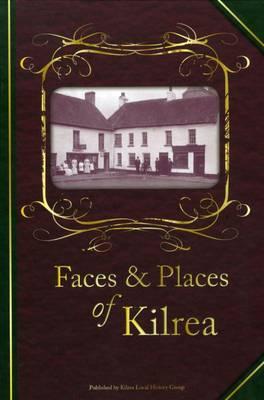 Faces & Places of Kilrea (Hardback)