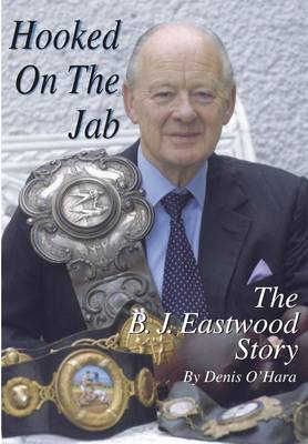 Hooked on the Jab: The B.J. Eastwood Story (Paperback)