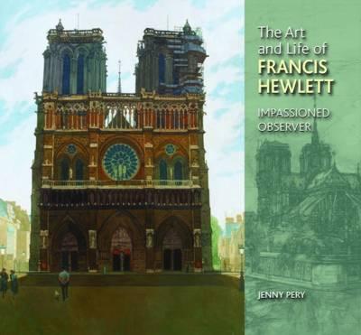 The Art and Life of Francis Hewlett (Hardback)