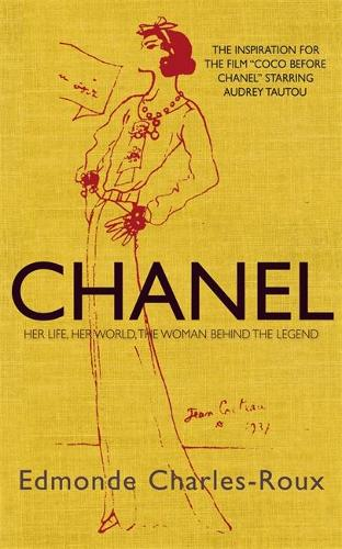 Chanel: Her life, her world, and the woman behind the legend she herself created (Paperback)