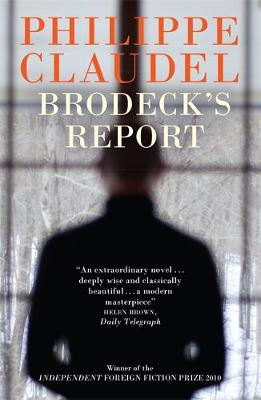 Brodeck's Report: WINNER OF THE INDEPENDENT FOREIGN FICTION PRIZE (Paperback)