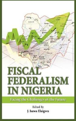Fiscal Federalism in Nigeria: Facing the Challenges of the Future (Hardback)