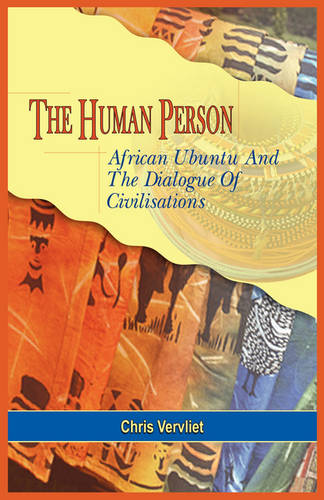 The Human Person, African Ubuntu And The Dialogue Of Civilisations (Paperback)