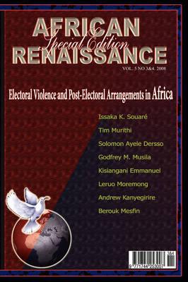 Electoral Violence and Post-Electoral Arrangements in Africa (African Renaissance, Vol 5 Nos 3-4 (Paperback)