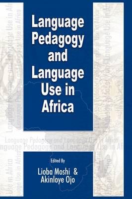 Language Pedagogy and Language Use in Africa (Hardback)