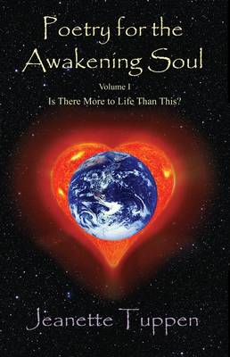 Poetry For the Awakening Soul: Is There More to Life Than This? v. 1 (Paperback)