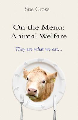 On The Menu: Animal Welfare: They are What We Eat... (Paperback)