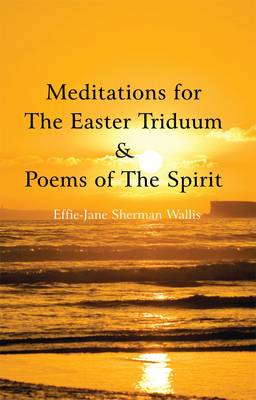 Meditations for the Easter Triduum and Poems of the Spirit (Paperback)