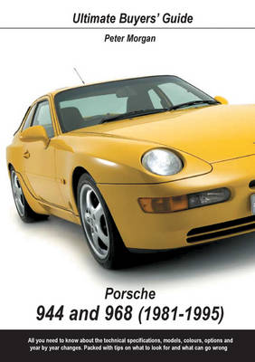 Porsche 944 and 968: (1981-1995) - Ultimate Buyers' Guide No. 15 (Paperback)