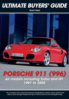 Porsche 911 (996): All Models Including Turbo and GT 1997 to 2005 - Ultimate Buyers' Guide (Paperback)