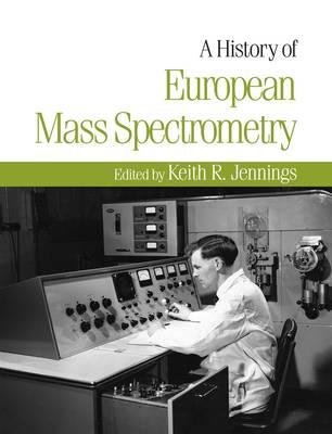 A History of European Mass Spectrometry (Hardback)