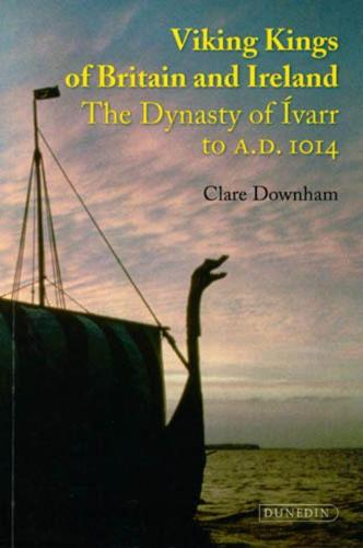 Viking Kings of Britain and Ireland: The Dynasty of Aivarr to A.D. 1014 (Paperback)