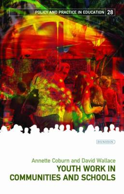 Youth Work in Communities and Schools - Policy and Practice in Education (Paperback)