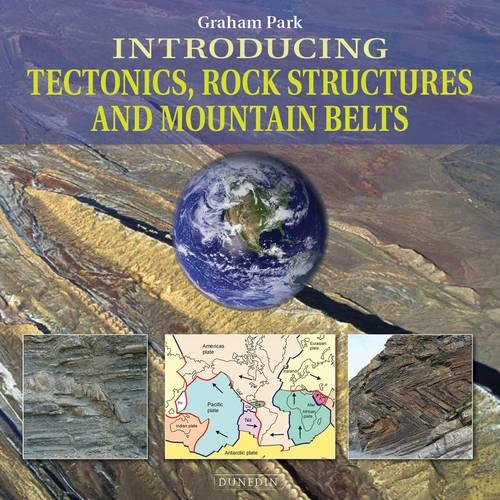 Introducing Tectonics, Rock Structures and Mountain Belts (Paperback)