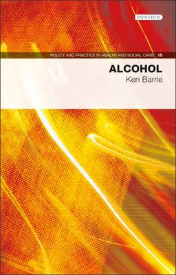 Alcohol - Policy and Practice in Health and Social Care v. 15 (Paperback)