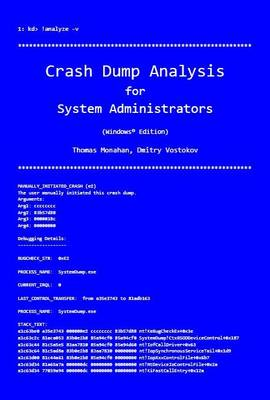 Crash Dump Analysis for System Administrators and Support Engineers: Windows Edition (Paperback)