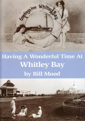 Having a Wonderful Time at Whitley Bay (Paperback)