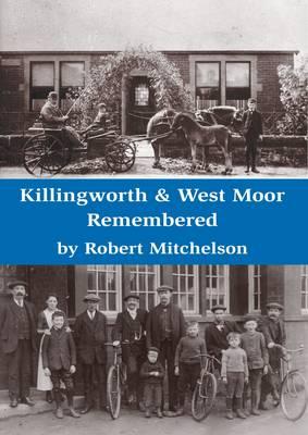 Killingworth & West Moor Remembered (Paperback)