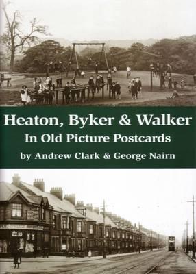 Heaton, Byker & Walker in Old Picture Postcards (Paperback)