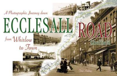 A Photographic Journey Down Ecclesall Road from Whirlow to Town (Paperback)