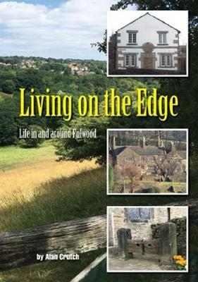 Living on the Edge: Life in and around Fulwood (Paperback)