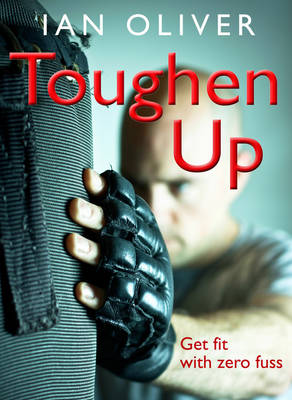 Toughen Up: Get Fit with Zero Fuss - Snowbooks Fitness (Paperback)