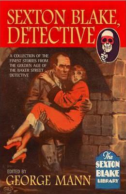Sexton Blake: Detective - Snowbooks Anthologies (Hardback)