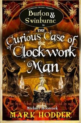 The Curious Case of the Clockwork Man - Burton & Swinburne 2 (Paperback)