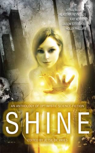 Shine: An Anthology of Optimistic Science-Fiction (Paperback)