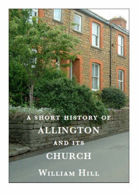 A Short History of Allington and Its Church (Paperback)