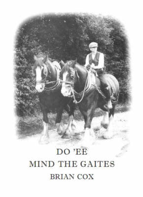 Do 'ee Mind the Gaites: The Story of a Devon Childhood (Paperback)
