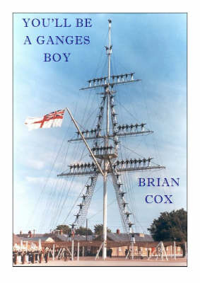 """You'll be a """"Ganges"""" Boy: The Story of a Boy Seaman (Paperback)"""