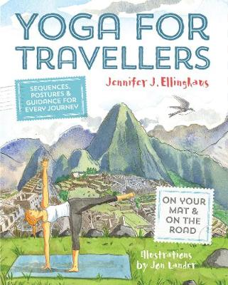Yoga for Travellers: Sequences, postures and guidance for every journey (Paperback)