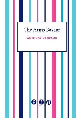 The Arms Bazaar in the Nineties: From Krupp to Saddam (Paperback)