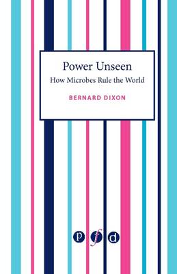 Power Unseen: How Microbes Rule the World (Paperback)