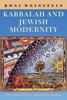 Kabbalah and Jewish Modernity - Littman Library of Jewish Civilization (Hardback)